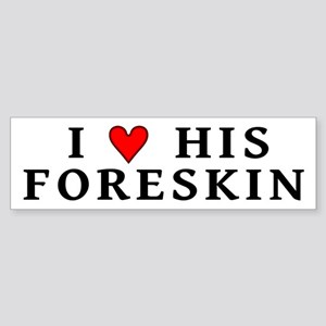 """I [heart] his foreskin"" Sticker (Bumper)"